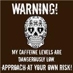 Warning! Caffeine Levels Low!