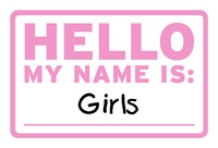 Hello My Name Is: Girls