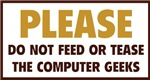 Don't Feed The Computer Geeks
