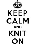 KEEP CALM AND KNIT ON