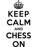 KEEP CALM AND CHESS ON