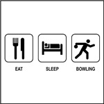 Eat Sleep Bowling