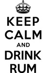 KEEP CALM AND DRINK RUM