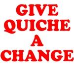 give quiche a change