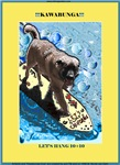Kawabunga! Hang 10+10 (TM) Surfing  Leonberger Do