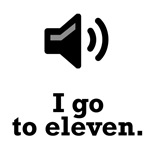 I Go to Eleven