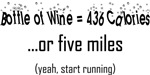 Bottle of Wine = 5 Miles