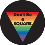 Don't Be a Square (Rainbow Triangle)