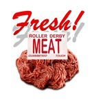 Fresh Roller Derby Meat