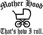 The Mother Hood: