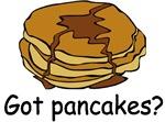 Got pancakes? t-shirts & gifts