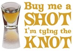 Buy me a Shot t-shirts & gifts