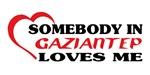 Somebody in Gaziantep loves me
