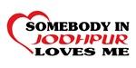 Somebody in Jodhpur loves me