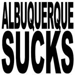 Albuquerque Sucks