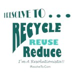 I Resolve To . . . Recycle!