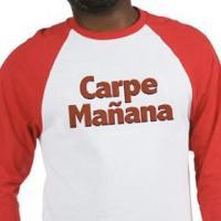 Carpe Manana