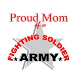 Proud Mom of a Fighting Soldier - Army