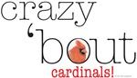 crazy about cardinals!