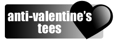 ANTI-VALENTINE'S T-SHIRTS