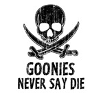 Goonies never say die. Wear the goonies never say