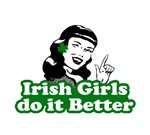 St. Patrick's Day. Irish Girls Do it Better.