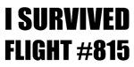 Flight #815 T-shirts. I SURVIVED FLIGHT #815. Are
