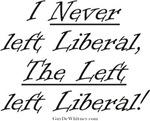 I Never Left Liberal