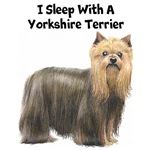I Sleep With A Yorkshire Terrier