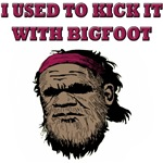 I Used To Kick It With Bigfoot
