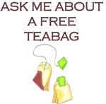 Ask Me About A Free Teabag