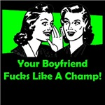 Your Boyfriend Fucks Like A Champ