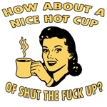 Cup Of Shut The Fuck Up - Female