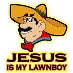 Jesus Is My Lawnboy
