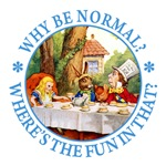 MAD HATTER - WHY BE NORMAL?