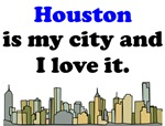 Houston Is My City And I Love It