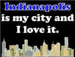 Indianapolis Is My City And I Love It