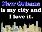 New Orleans Is My City And I Love It