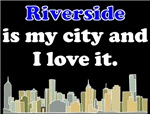 Riverside Is My City And I Love It
