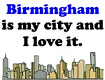 Birmingham Is My City And I Love It