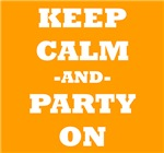 Keep Calm And Party On (Orange)