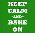 Keep Calm And Bake On (Green)