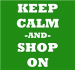 Keep Calm And Shop On (Green)