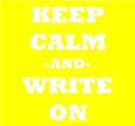 Keep Calm And Write On (Yellow)