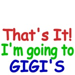That's It! I'm going to Gigi's