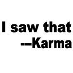 I SAW THAT--KARMA