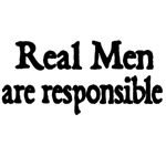 REAL MEN ARE RESPONSIBLE