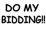 Do My Bidding