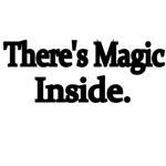 There's Magic Inside.