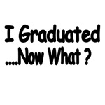 I Graduated..Now What?